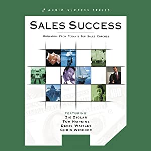 Ultimate Sales Success: Motivation from Top Success Coaches | [Jim Rohn, Zig Ziglar, Tom Hopkins]