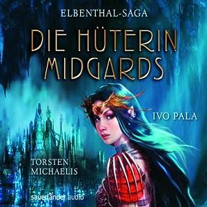Die Hüterin Midgards (Elbenthal-Saga 1) Hörbuch