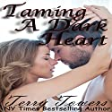 Taming a Dark Heart (       UNABRIDGED) by Terry Towers Narrated by Nick Hahn