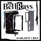 echange, troc The BellRays - Red, White And Black