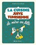 La cuisine juive-tunisienne de m�re e...