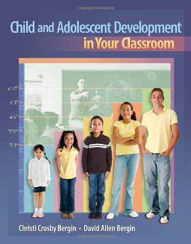 Child and Adolescent Development in Your Classroom...