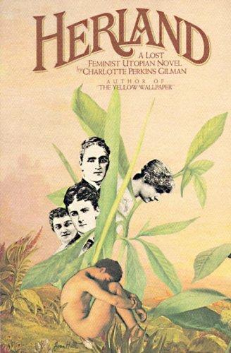 Herland: A Lost Feminist Utopian Novel