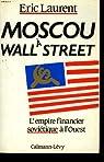 Moscou à Wall Street par Laurent
