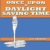 Once Upon A Daylight Saving Time