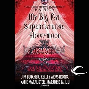 My Big Fat Supernatural Honeymoon | [Rachel Caine, Kelly Armstrong, Jim Butcher]