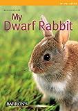 img - for My Dwarf Rabbit (My Pet Series) book / textbook / text book