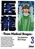Team Medical Dragon, Tome 3 :