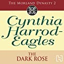 Dynasty 2: The Dark Rose (       UNABRIDGED) by Cynthia Harrod-Eagles Narrated by Nigel Graham