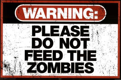 Warning: Please Do Not Feed the Zombies Sign