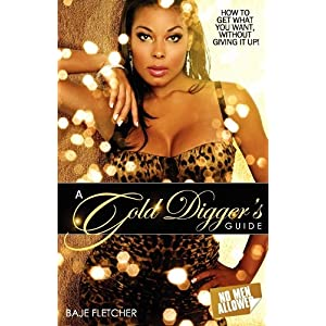 a gold diggers guide how to get what you want without giving it up rh akotbblz typepad com gold digger's guide to calradia a gold digger's guide free pdf