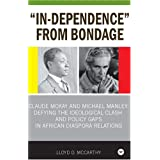 In-dependence from Bondage: Claude McKay and Michael Manley Defying the Ideological Clash and Policy Gaps in African Diaspora Relations ~ Lloyd D. McCarthy