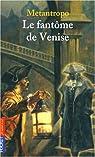 Le fantôme de Venise par Loupy
