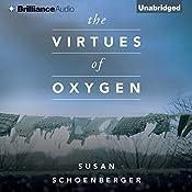 The Virtues of Oxygen | [Susan Schoenberger]