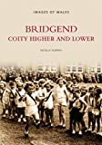 Bridgend: Coity Higher and Lower (Images of Wales)