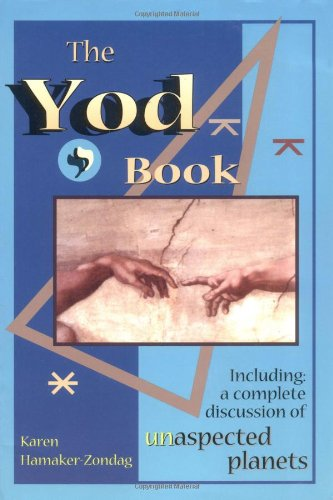 The Yod Book: Including a Complete Discussion of Unaspected Planets