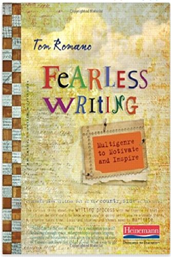 Fearless Writing: Multigenre to Motivate and Inspire