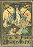 img - for How to find Happyland;: A book of children's stories, book / textbook / text book