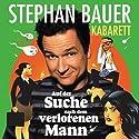 Auf der Suche nach dem verlorenen Mann Hörbuch von Stephan Bauer Gesprochen von: Stephan Bauer