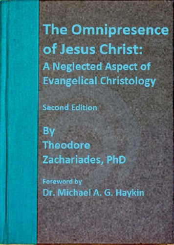 Amazon.com: The Omnipresence of Jesus Christ: A Neglected Aspect of Evangelical Christology eBook: Theodore Zachariades, Michael A. G. Haykin: Kindle Store