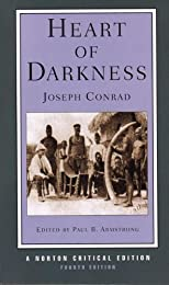 Heart of Darkness (Norton Critical Editions) 4th Edition by Conrad, Joseph; Armstrong, Paul B. published by W. W. Norton & Company Paperback