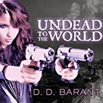 Undead to the World: Bloodhound Files, Book 6 (       UNABRIDGED) by D. D. Barant Narrated by Johanna Parker