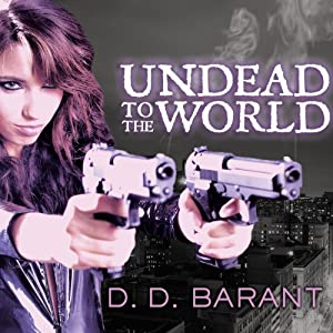 Undead to the World: Bloodhound Files, Book 6 | [D. D. Barant]
