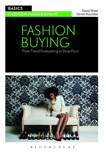 Fashion Buying: From Trend Forecasting to Shop Floor (Basics Fashion Design)