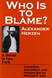 Who Is to Blame?: A Novel in Two Parts