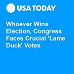 Whoever Wins Election, Congress Faces Crucial 'Lame Duck' Votes | Erin Kelly