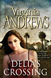Virginia Andrews Delia's Crossing (Delia Trilogy 1)