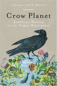 "Cover of ""Crow Planet: Essential Wisdom f..."