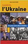 La Passion de l'Ukraine : Un pays ent...