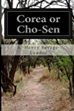 img - for Corea or Cho-Sen: The Land of the Morning Calm book / textbook / text book