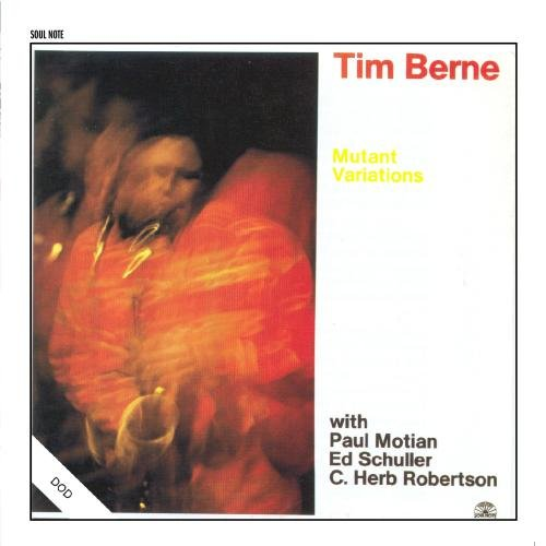 Click here to buy Mutant Variations by Tim Berne.