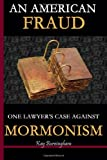 An American Fraud: One Lawyer's Case against Mormonism