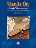Hands On- A Rockin' Rhythmic Romp (30 pieces for hand percussion)