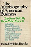 The Autobiography of American Business: The Story Told By Those Who Made It (0385064934) by Brooks, John