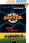 The Wild Soccer Bunch, Book 1, Kevin...