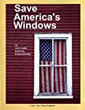 img - for Save America's Windows: Caring for older and historic wood windows. book / textbook / text book