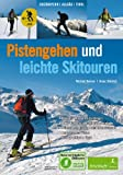 Pistengehen und leichte Skitouren - Oberbayern, Allgäu, Tirol