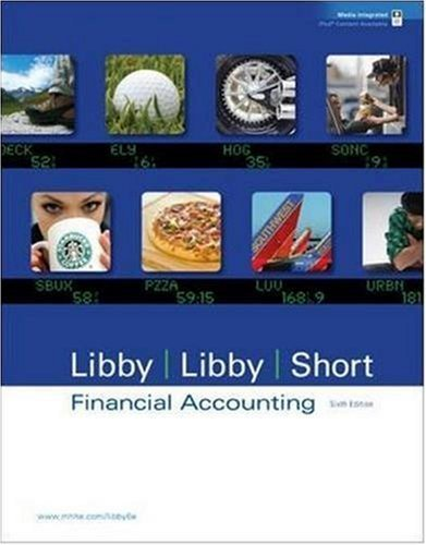 By Robert Libby, Patricia Libby, Daniel Short: Financial Accounting 6e with Annual Report Sixth (6th) Edition