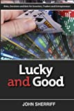 img - for Lucky and Good: Risk, Decisions & Bets for Investors, Traders & Entrepreneurs book / textbook / text book