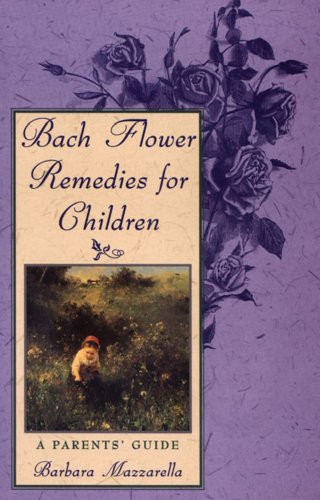 Bach Flower Remedies for Children A Parents Guide089281652X