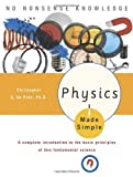 Physics Made Simple: A Complete Introduction to the Basic Principles of This Fundamental Science (Made Simple (Broadway Books))