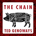 The Chain: Farm, Factory, and the Fate of Our Food (       UNABRIDGED) by Ted Genoways Narrated by Michael Kramer