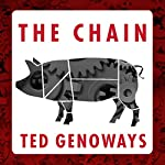 The Chain: Farm, Factory, and the Fate of Our Food | Ted Genoways