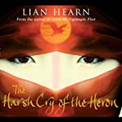 Harsh Cry of the Heron: The Last Tale of the Otori | [Lian Hearn]