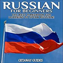 Russian for Beginners: The Best Handbook for Learning to Speak Russian! (       UNABRIDGED) by  Getaway Guides Narrated by Millian Quinteros