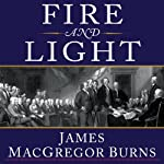 Fire and Light: How the Enlightenment Transformed Our World | James MacGregor Burns
